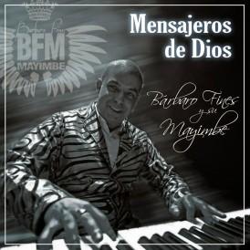 Barbaro Fines y su Mayimbe - Mensajeros de Dios (2013)